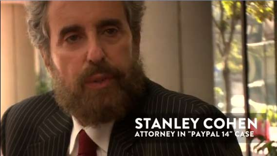 "Stanley Cohen Talks About the ""PayPal 14"" Case"